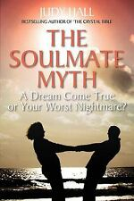 The Soulmate Myth by Judy Hall (2010)