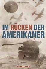 Im Rücken der Amerikaner - Deutsche Fallschirmjäger im Kommando-Einsatz - NEU!