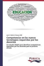 Competencias en Las Nuevas Tecnologias Requeridas Por Los Docentes by Edd...