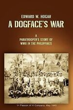 A Dogface's War : A Paratrooper's Story of WWII in the Philippines by Edward...