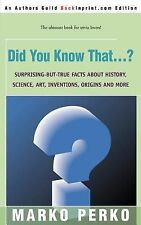 Did You Know That...? : Surprising-But-True Facts About History, Science,...