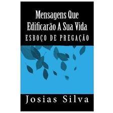Esboço de Pregação : Mensagens Que Edificarão a Sua Vida by Josias Silva...
