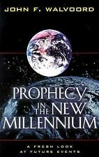 Prophecy in the New Millennium : A Fresh Look at Future Events by John F....