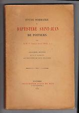 Étude sommaire du  Baptistère Saint-Jean de Poitiers  Par Camille de la Croix