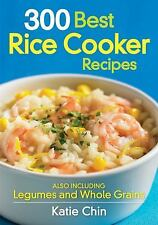 300 Best Rice Cooker Recipes: Also Including Legumes and Whole Grains-ExLibrary