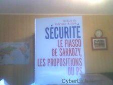Securite,Le fiasco de Sarkozy,les propositions du PS