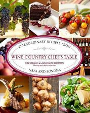 Wine Country Chef's Table : Extraordinary Recipes (Brand New).