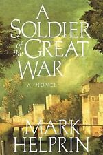 A Soldier of the Great War, Mark Helprin, 0151836000, Book, Acceptable