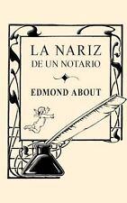 La Nariz de un Notario by Edmond About (2013, Paperback)