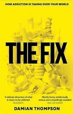 The Fix by Damian Thompson (2013, Paperback)