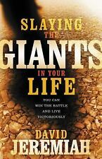 Slaying the Giants in Your Life by David Jeremiah (2009, Paperback)