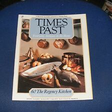 TIMES PAST ISSUE NO.60 - THE REGENCY KITCHEN