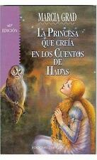 La Princesa Que Creia en los Cuentos de Hadas by Marcia G. Powers and Marcia...