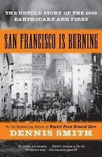 San Francisco Is Burning : The Untold Story by Dennis Smith (2006, Paperback)