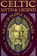 Dixon-Kennedy, Mike CELTIC MYTH & LEGEND AN A-Z OF PEOPLE AND PLACES Paperback B