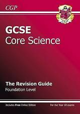 GCSE Core Science Revision Guide - Foundation (with Online Edition) by CGP...