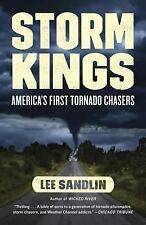 Storm Kings : America's First Tornado Chasers by Lee Sandlin (2014, Paperback)
