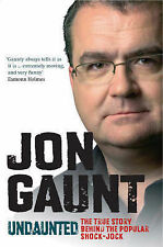 Undaunted: The Shocking True Story Behind the Popular Shock-jock, Jon Gaunt