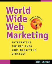 Sterne, Jim WWW Marketing 3e w/WS: Integrating the Web into Your Marketing Strat