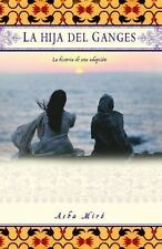 La hija del Ganges (Daughter of the Ganges): La historia de una adopci-ExLibrary