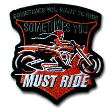 Sometimes You Must Ride Patch Iron on Biker Badge Harley Motorcycle Embroidered