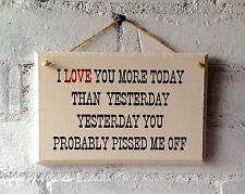 Wooden Sign With A Fun Cheeky Love Quote. Anniversary Gift