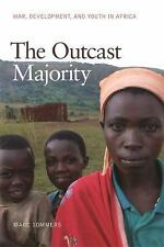 The Outcast Majority : War, Development, and Youth in Africa by Marc Sommers...