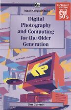 Digital Photography and Computing for the Older Generati (Older Generation) Jame