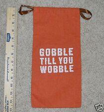 Thanksgiving Bag Bottle Holder Pull String Orange Brown Gobble Till You Wobble