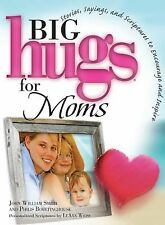Big Hugs for Moms ,STORIES,SAYINGS SCRIPTURES,INSPIRE