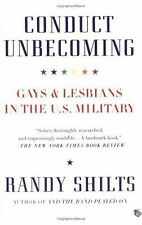 Conduct Unbecoming: Gays and Lesbians in the U.S. Military by Shilts, Randy