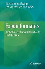 Foodinformatics : Applications of Chemical Information to Food Chemistry...