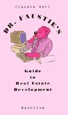 Dr. Faustie's Guide to Real Estate Development by Claudia Hart 1996 Hardcover