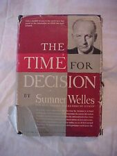 1944 BOOK THE TIME FOR DECISION by Sumner Welles; MEMOIRSWW2 #2 USA SEC OF STATE