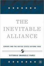 The Inevitable Alliance: Europe and the United States Beyond Iraq-ExLibrary