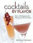 NEW - Cocktails by Flavor: Over 340 Recipes to Tempt the Taste Buds