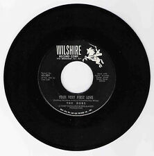DOO WOP 45 THE DUBS YOUR VERY FIRST LOVE ON WILSHIRE  VG+ ORIGINAL 1ST PRESS