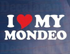 I LOVE/HEART MY MONDEO Novelty Car/Window/Bumper Vinyl Sticker/Decal