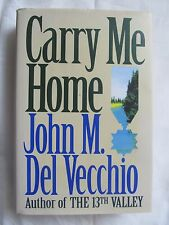 Carry Me Home By John M. Del Vecchio 1995 Hardcover W/DJ 1st Edition