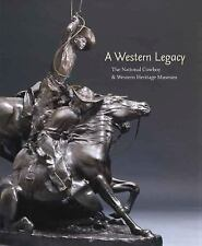 A Western Legacy: The National Cowboy and Western Heritage Museum (The-ExLibrary