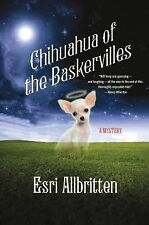 Chihuahua of the Baskervilles (A Tripping Magazine Mystery) Allbritten, Esri Ha