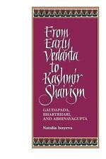 SUNY Series in Religious Studies: From Early Vedanta to Kashmir Shaivism :...