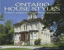 Ontario House Styles: The distinctive architecture of the province's 18th and 19
