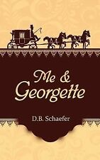 Me and Georgette by D. Schaefer (2014, Paperback)