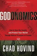 Godonomics : How to Save Our Country--And Protect Your Wallet--Through...