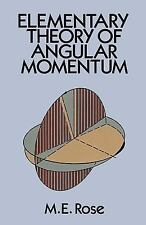 Dover Books on Physics: Elementary Theory of Angular Momentum by M. E. Rose...