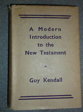 A MODERN INTRODUCTION TO THE NEW TESTAMENT by GUY KENDALL 1938 H/B D/W METHUEN