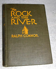 Rock & the River by Ralph Connor (1931, HC) Quebec Canada Border War of 1812