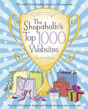 The Shopaholic's Top 1000 Websites: Your Guide to the Very Best Online Shopping,