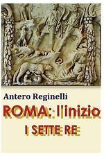 ROMA: l'inizio. I SETTE RE by Antero Reginelli (2016, Paperback)